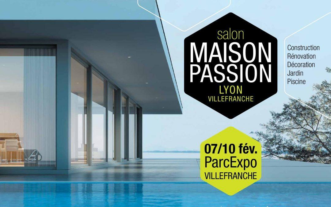 Rendez-vous au Salon Maison Passion de Villefranche sur Saône !